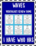 Waves *I Have Who Has* Review Game