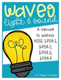 Waves: Light & Sound Mini-Unit (aligned w/ NGSS 1-PS4-1,1-PS4-2,1-PS4-3,1PS4-4)