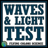 Waves, Sound & Light Test - Middle School NGSS MS-PS4-1 MS-PS4-2 MS-PS4-3