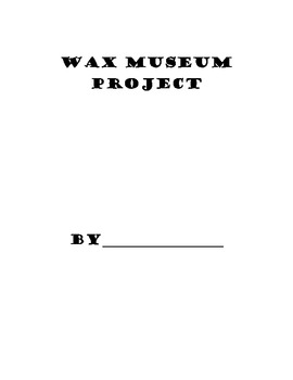 Wax Museum Project- Expository Writing