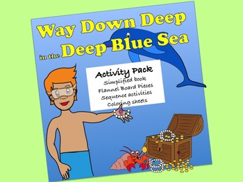 Way Down Deep in the Deep Blue Sea Activity Pack:  sequence, flannel, coloring