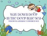 Way Down Deep in the Deep Blue Sea - Preschool language co