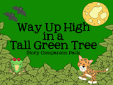 Way Up High in a Tall Green Tree