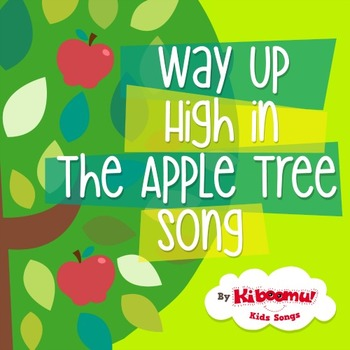 Way Up High in the Apple Tree Song