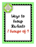 Grouping Cards: Ways To Group Students into 7 Groups of 4