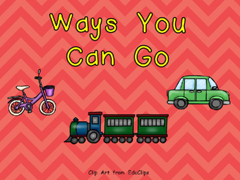 Ways You Can Go- Nonfiction Shared Reading- Level B Kinder