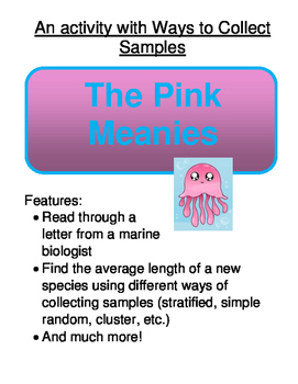 Statistics:  The Pink Meanie Investigative Task (Ways to Collect Samples)