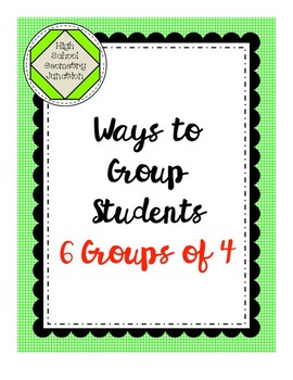 Grouping Cards: Ways to Group Students into 6 Groups of 4