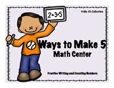 Ways to Make 5 Math Center!
