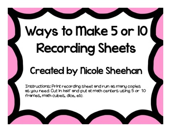 Ways to Make 5 and 10 Recording Sheets