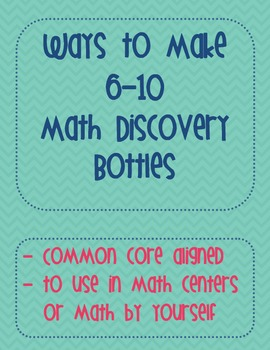 Ways to Make 6-10 Math Discovery Bottle First Grade Activity~Common Core Aligned