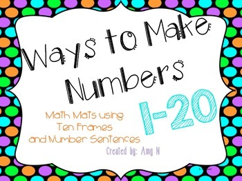 Ways to Make Numbers 1-20-Math Mats using Ten Frames and Number Sentences