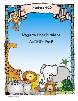 Ways to Make Numbers 4-10 Activity Pack