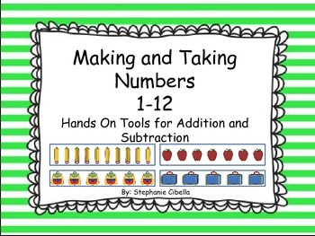 Ways to Make and Take Numbers 1-12 Hands on Tools for Addition and Subtraction