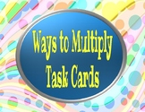Ways to Multiply Task Cards