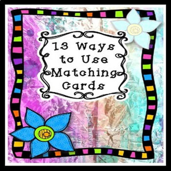 Ways to Use Sets of Matching Cards/ Sorting Cards