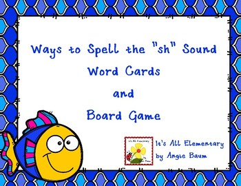 Ways to spell the /sh/ sound - Word Cards and Game Board