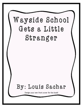 Wayside School Gets A Little Stranger Novel Study Packet