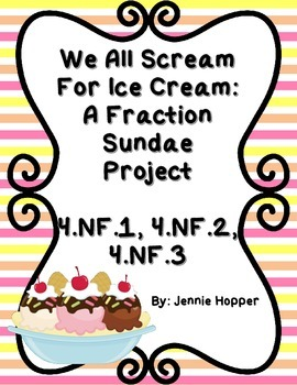 We All Scream for Ice Cream: A Fraction Sundae Project