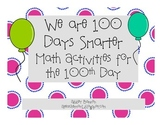 We Are 100 Days SMARTER Math Centers