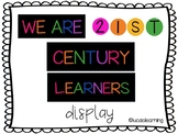 We Are 21st Century Learners Display