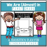 We Are (Almost) in First Grade - Kindergarten End of Year Moving Up Activities
