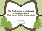 We Are Dancing in the Forest: A Music Memory and Disappear