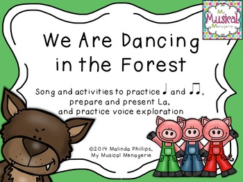 We Are Dancing in the Forest: Song to Practice La and Quarter & Eighth Notes