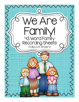 We Are Family! 43 Common Word Family Recording Sheets
