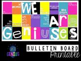 We Are Geniuses Bulletin Board Printable