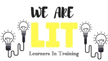 We Are LIT (learners in training)
