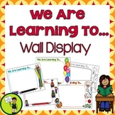 We Are Learning To... Wall Display