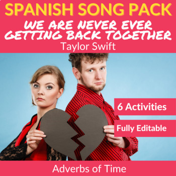 We Are Never Ever Getting Back Together in Spanish: Adverb