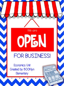 We Are Open For Business!!!  An Economics and Literacy Unit