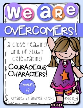 We Are Overcomers!  {A Close-Reading Study Celebrating Courageous Characters}
