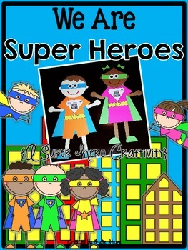 We Are Super Heroes {A Super Hero Craftivity}