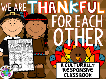 We Are THANKFUL for Each Other: A Thanksgiving Class Book