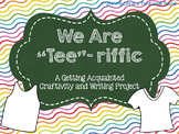 "We Are ""Tee""-riffic: A Getting Aquainted Crafitivity and W"