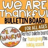 We Are Thankful/Thanksgiving Bulletin Board