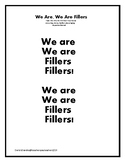 We Are, We Are Fillers