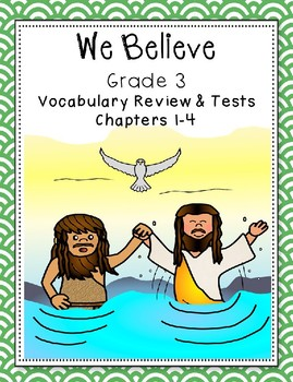 We Believe Chapters 1-4 Vocabulary Review and Tests