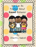 We Can Be Positive About Good Behavior