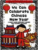 We Can Celebrate Chinese New Year (Sight Word Reader and Teacher Lap Book)