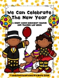 We Can Celebrate The New Year  (Sight Word Reader and Teacher Lap Book)