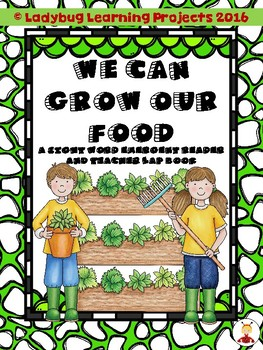 We Can Grow Our Own Food  (A Sight Word Emergent Reader an