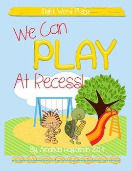 We Can PLAY at Recess (Sight Word Play)