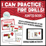 We Can Practice Fire Drills! Adapted Book or Social Story