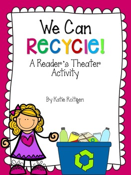 We Can Recycle! {A Recycling Reader's Theater Activity}
