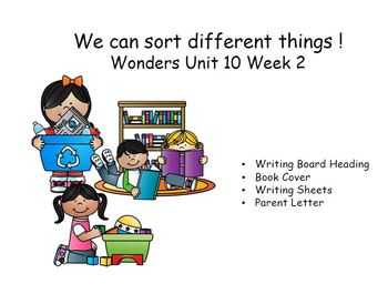 We Can Sort it! Reading Response for Wonders Unit 10 Week 2