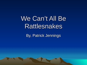 We Can't All Be Rattlesnakes PowerPoint